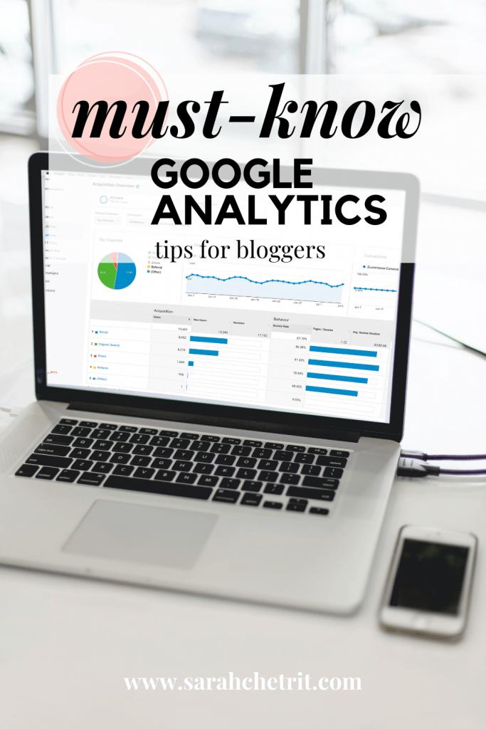 Google analytics for bloggers - tips by Sarah Chetrit, a blogger